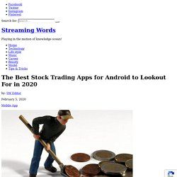 The Best Stock Trading Apps for Android to Lookout For in 2020