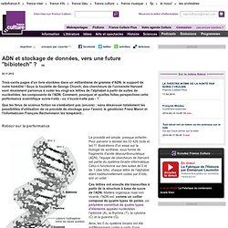 """ADN et stockage de données, vers une future """"bibiotech"""" ? - Sciences"""