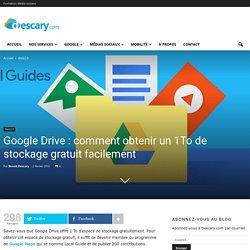 Google Drive : comment obtenir un 1To de stockage gratuit facilement