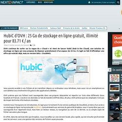 HubiC d'OVH : 25 Go de stockage en ligne gratuit, illimité pour 83.71 € / an