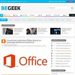 7 euros par mois pour Office 365 et un stockage illimité sur OneDrive