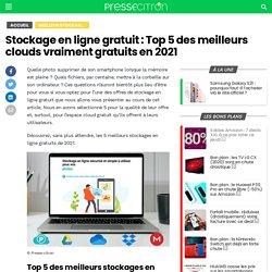 Stockage en ligne gratuit : Top 5 des meilleurs clouds vraiment gratuits en 2021