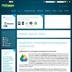 Tice Education : Premier portail de l'éducation numérique - Tice, TBI, supports de cours, B2i, Quizz C2i, tablettes tactiles - Google Drive : Le stockage et le partage gratuit de documents