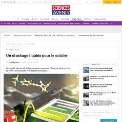Stockage liquide pour le solaire - Sciencesetavenir.fr