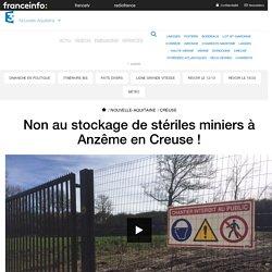 Non au stockage de stériles miniers à Anzême en Creuse ! - France 3 Nouvelle-Aquitaine