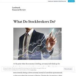 What Do Stockbrokers Do? – Landmark Financial Review
