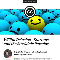 Willful Delusion - Startups and the Stockdale Paradox – Correlated Causation
