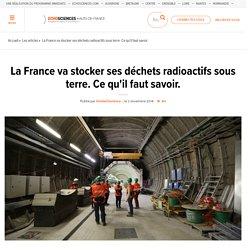 La France va stocker ses déchets radioactifs sous terre. Ce qu'il faut savoir.