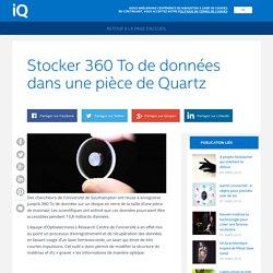 Stocker 360 To de données dans une pièce de Quartz
