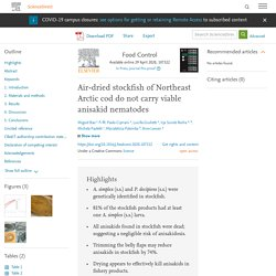 Food Control Available online 29 April 2020, Air-dried stockfish of Northeast Arctic cod do not carry viable anisakid nematodes