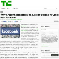 Why Greedy Stockholders and A $100 Billion IPO Could Hurt Facebook