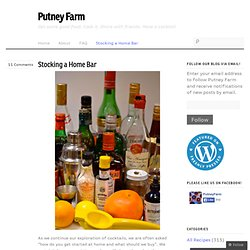 Stocking a Home Bar « Putney Farm