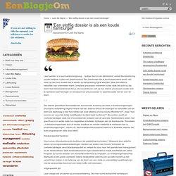 'Een stoffig dossier is als een koude hamburger'