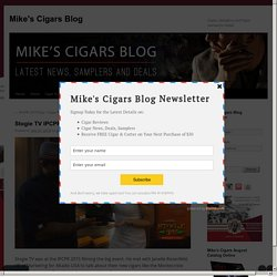 Stogie TV IPCPR 2015 Altadis USA - Mike's Cigars BlogMike's Cigars Blog
