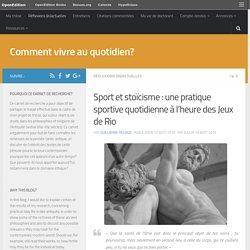 Sport et stoïcisme : une pratique sportive quotidienne à l'heure des Jeux de Rio – Comment vivre au quotidien?
