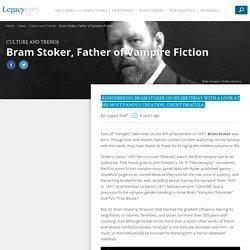 Bram Stoker, Father of Vampire Fiction