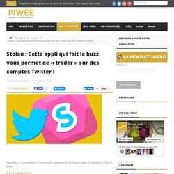 """Stolen : Cette appli qui fait le buzz vous permet de """"trader"""" sur des comptes Twitter !"""