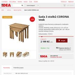 Sada 3 stolků CORONA vosk - Bytové doplňky - IDEA nábytek