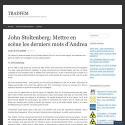 John Stoltenberg: Mettre en scène les derniers mots d'Andrea