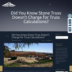 Did You Know Stone Truss Doesn't Charge for Truss Calculations?