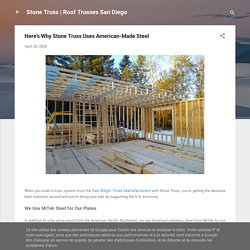 Here's Why Stone Truss Uses American-Made Steel