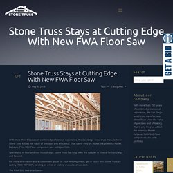 Stone Truss Stays at Cutting Edge With New FWA Floor Saw