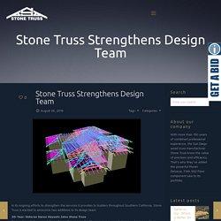 Stone Truss Strengthens Design Team