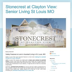 Stonecrest at Clayton View: Senior Living St Louis MO: Safety Features to Look in Assisted Living in St. Louis, MO