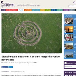Stonehenge is not alone: 7 ancient megaliths you've never seen