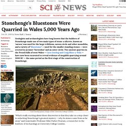 Stonehenge's Bluestones Were Quarried in Wales 5,000 Years Ago