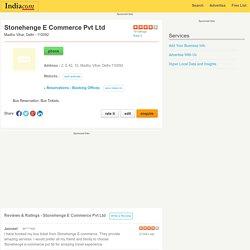Stonehenge E Commerce Pvt Ltd in Delhi:2, E 42, 15, Madhu Vihar, Delhi-110092