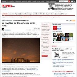 Le mystère de Stonehenge enfin levé? - Sciences