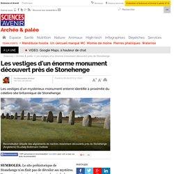 Les vestiges d'un énorme monument découvert près de Stonehenge