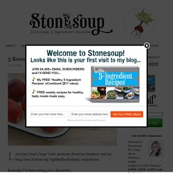 stonesoup — 5 ingredient recipes