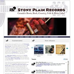 ++ Stony Plain Records: Canada's Roots, Rock, Country, Folk & Blues Label ++