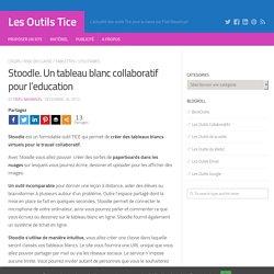 Stoodle. Un tableau blanc collaboratif pour l'education – Les Outils Tice