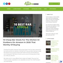 10 Best Cheap Bar Stools For Kitchen Or Outdoors On Amazon