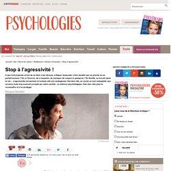Stop à l'agressivité !