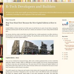 R-Tech Developers and Builders: Stop Your Hunt Now! Because the New Capital Galleria is Here to Stay
