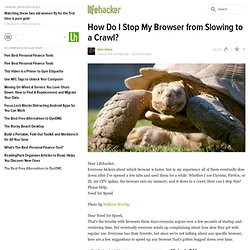How Do I Stop My Browser from Slowing to a Crawl?