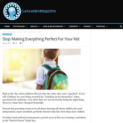Stop Making Everything Perfect For Your Kid