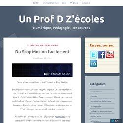 Du Stop Motion facilement – Un Prof D Z'écoles