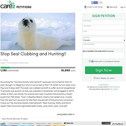 Stop Seal Clubbing and Hunting!!
