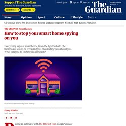 How to stop your smart home spying on you