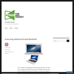 A one stop solution for used MacBook – The MAC Market