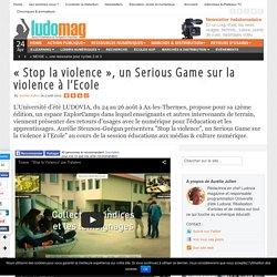 """""""Stop la violence"""", un Serious Game sur la violence à l'Ecole"""