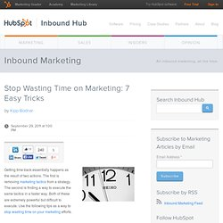 Stop Wasting Time on Marketing: 7 Easy Tricks