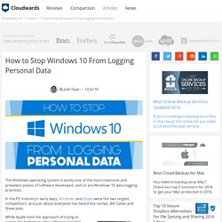 How to Stop Windows 10 From Logging Personal Data