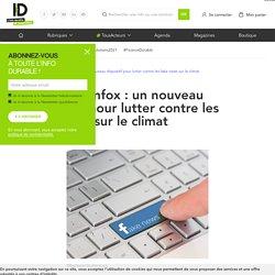 #StopAuxInfox : un nouveau dispositif pour lutter contre les fake news sur le climat