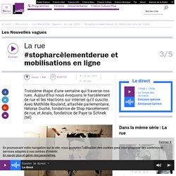 La rue (3/5) : #stopharcèlementderue et mobilisations en ligne